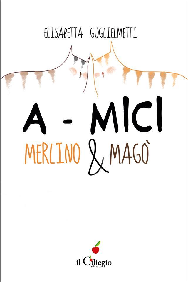 A Mici, MERLINO E MAGO9788867713998