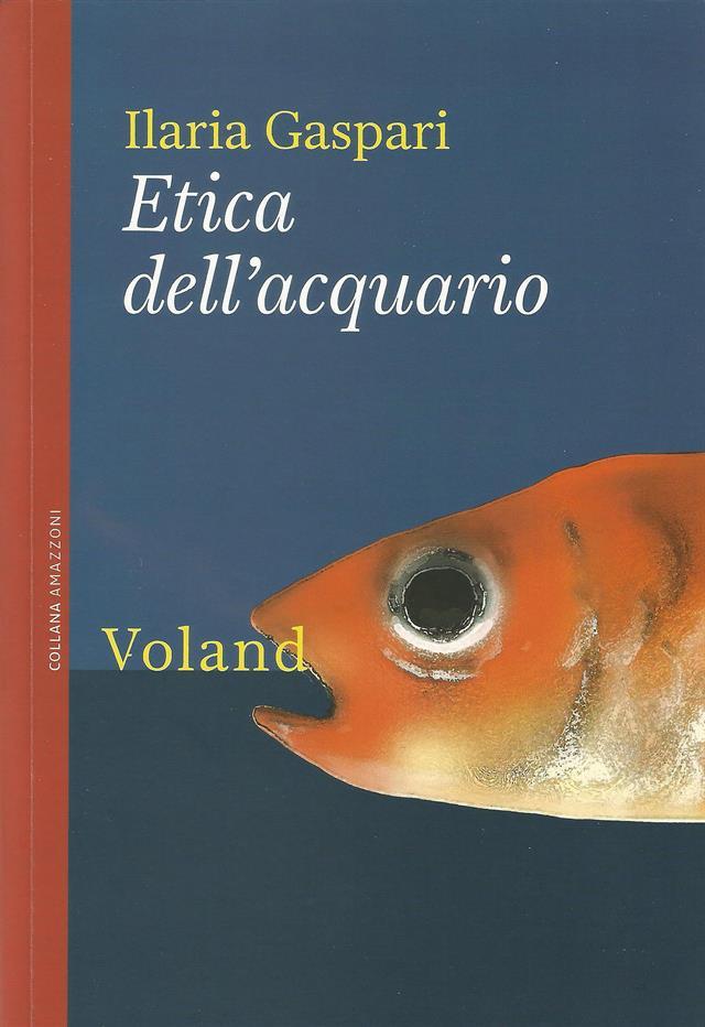 170413 Etica Dellacquario Ilaria Gaspari Voland