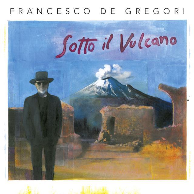 FRANCESCO DE GREGORI SOTTO IL VULCANO